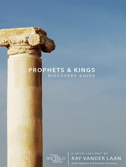 Book Prophets and Kings Discovery Guide by Ray Vander Laan,Stephen Sorenson