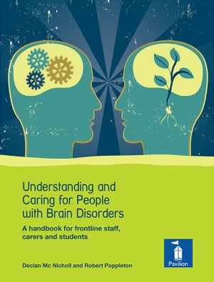 Understanding and Caring for People with Brain Disorders: A handbook for frontline staff, carers and students