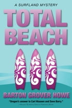 Total Beach: A Surfland Mystery by Barton Grover Howe