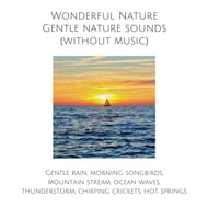 Wonderful Nature: Gentle nature sounds (without music)