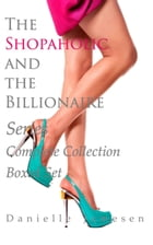 The Shopaholic and the Billionaire Series Complete Collection Boxed Set by Danielle Jamesen