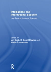 Intelligence and International Security: New Perspectives and Agendas