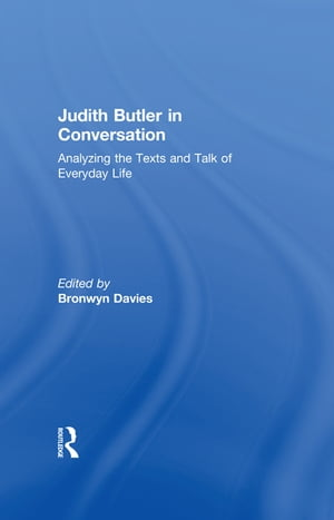 Judith Butler in Conversation Analyzing the Texts and Talk of Everyday Life