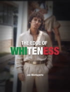 The Edge of Whiteness by Joe Montaperto
