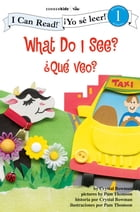 What Do I See? / ¿Qué veo?: Biblical Values by Crystal Bowman