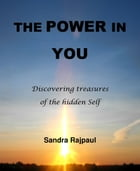 The Power in You: Discovering treasures of the hidden Self by Sandra Rajpaul