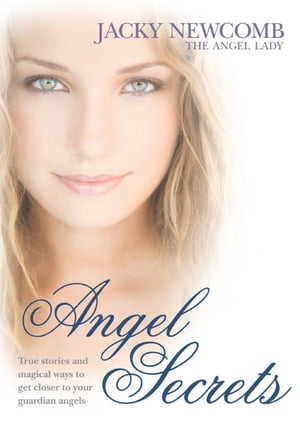 Angel Secrets Transform your life with guidance from your angels