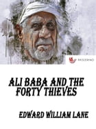 Ali Baba and the Forty Thieves by Edward William Lane