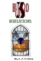 Blood Lust 3: Revelations by Rhys A Wilcox