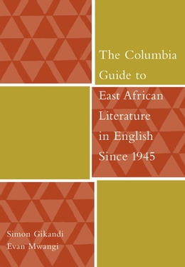 Book The Columbia Guide to East African Literature in English Since 1945 by Simon Gikandi