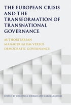 The European Crisis and the Transformation of Transnational Governance: Authoritarian Managerialism…