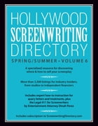 Hollywood Screenwriting Directory Spring/Summer Volume 6: A Specialized Resource for Discovering Where & How to Sell Your Screenplay by Writer's Store Editors