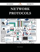 NETWORK PROTOCOLS 233 Success Secrets - 233 Most Asked Questions On NETWORK PROTOCOLS - What You Need To Know
