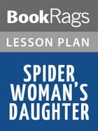Spider Woman's Daughter Lesson Plans by BookRags