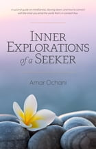 Inner Explorations of a Seeker by Amar Ochani