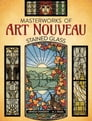 Masterworks of Art Nouveau Stained Glass Cover Image