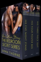 Her Love Story: Bedroom Secrets Series (Books 1-3) by Emma Thorne