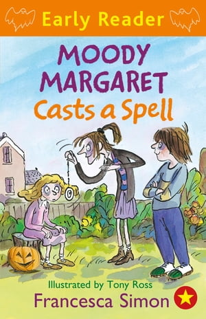 Horrid Henry Early Reader: Moody Margaret Casts a Spell Book 18