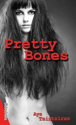 Book Pretty Bones by Aya Tsintziras