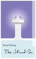 The Stand-In by David Helwig