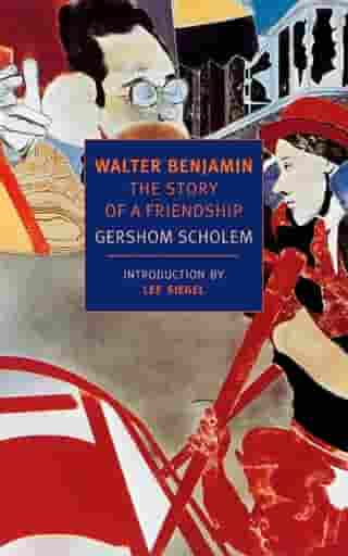 Walter Benjamin: The Story of a Friendship by Lee Sigel