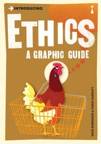 Introducing Ethics: A Graphic Guide