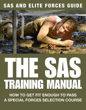 SAS Training Manual: How to Get Fit Enough to Pass a Special Forces Selection Course by Chris McNab