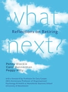 What next?: Reflections on Retiring by Penny Blackie