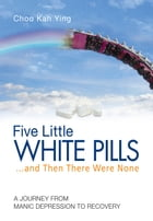 Five Little White Pills by Choo Kah Ying