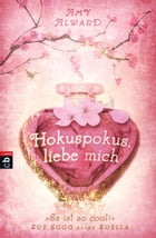 Hokuspokus, liebe mich by Amy Alward