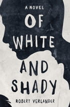 Of White and Shady: Michel White's Coming-of-Age by Robert Verlander