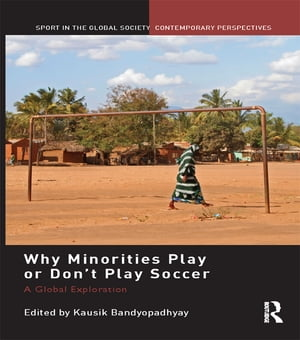 Why Minorities Play or Don't Play Soccer A Global Exploration