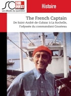 The French Captain: De Saint-André de Cubzac à La Rochelle, l'odyssée du commandant Cousteau by Journal Sud Ouest