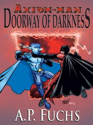 Axiom-man: Doorway of Darkness (The Axiom-man Saga, Book 2)