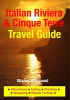 Italian Riviera & Cinque Terre Travel Guide: Attractions, Eating, Drinking, Shopping & Places To Stay by Sharon Hammond