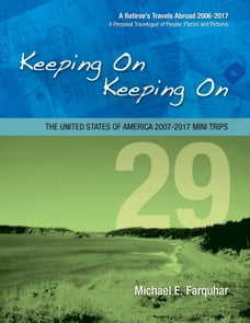 Keeping On Keeping On-29: The United States of America Mini Trips 2007-2017