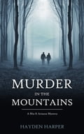 Murder in the Mountains: A Mia & Arianna Mystery