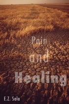 Pain and Healing by E.Z. Sala