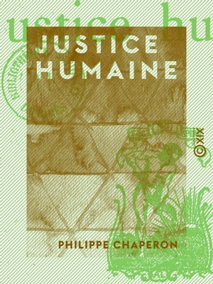 Justice humaine by Philippe Chaperon
