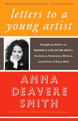 Book Letters to a Young Artist: Straight-up Advice on Making a Life in the Arts-For Actors, Performers… by Anna Deavere Smith