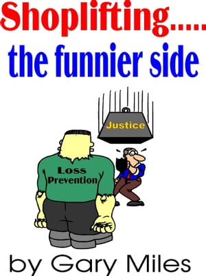 Shoplifting... The Funnier Side by Gary Miles