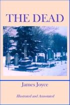 The Dead (Annotated) by James Joyce