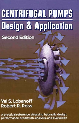 Book Centrifugal Pumps: Design and Application: Design and Application by Val S. Lobanoff