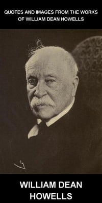 Quotes and Images From The Works of William Dean Howells [con Glosario en Español]