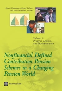 Nonfinancial Defined Contribution Pension Schemes in a Changing Pension World: Volume 1, Progress…