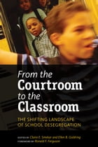 From the Courtroom to the Classroom: The Shifting Landscape of School Desegregation by Claire  E. Smrekar