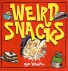 Weird Snacks by Ron Wiggins