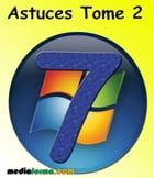 Windows 7 Astuces Tome 2 by Michel MARTIN