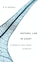 Natural Law in Court: A History of Legal Theory in Practice