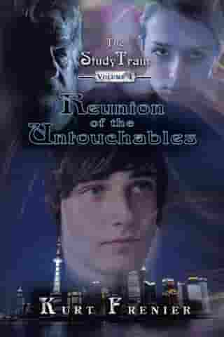 The Study Train - Volume 1~Reunion of the Untouchables: Reunion of the Untouchables by Kurt Frenier